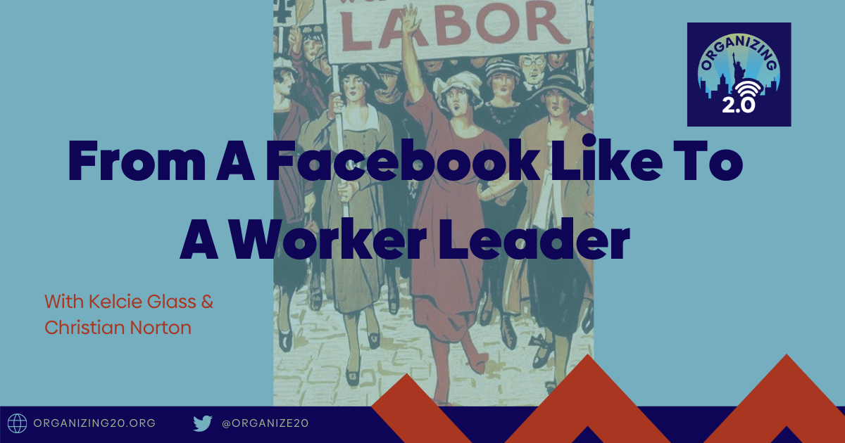 From a Facebook Like to a Worker Leader