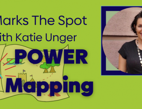 X Marks the Spot: Power Mapping and Targeting for Your Campaign